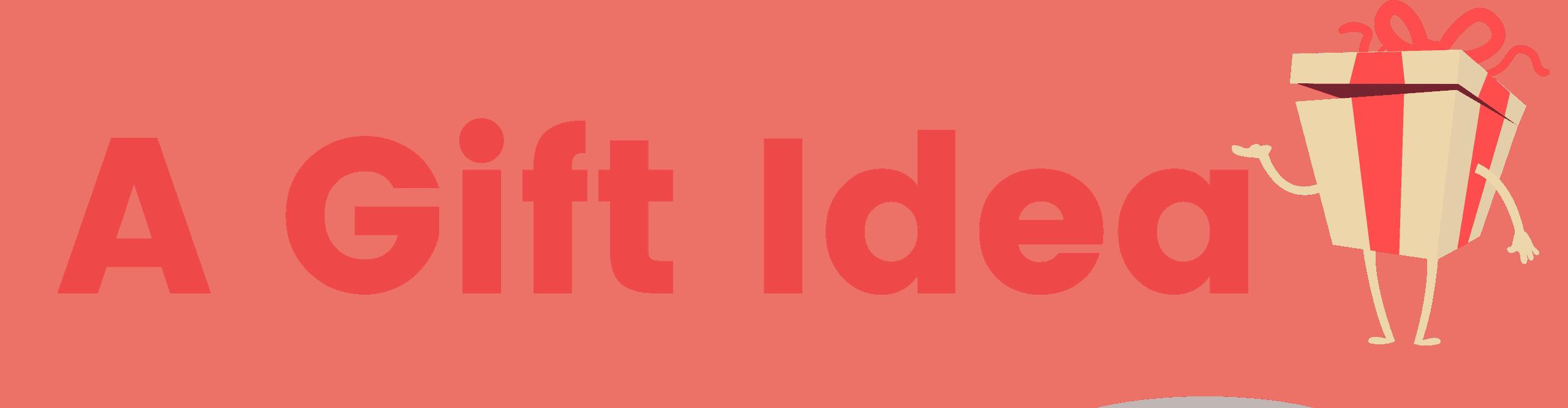 A Gift Idea